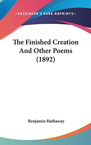 9781437212884: The Finished Creation And Other Poems (1892)