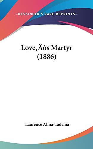 9781437215564: Love's Martyr (1886)