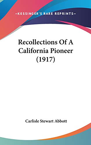9781437217544: Recollections Of A California Pioneer (1917)