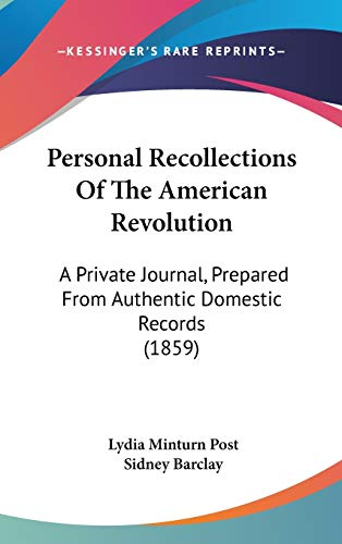 9781437218015: Personal Recollections Of The American Revolution: A Private Journal, Prepared From Authentic Domestic Records (1859)