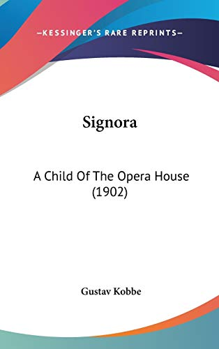 9781437218213: Signora: A Child Of The Opera House (1902)