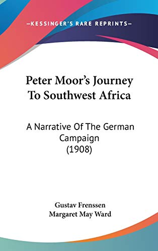 9781437221503: Peter Moor's Journey To Southwest Africa: A Narrative Of The German Campaign (1908)