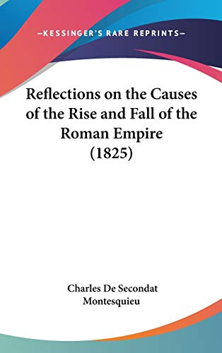 9781437222166: Reflections on the Causes of the Rise and Fall of the Roman Empire (1825)