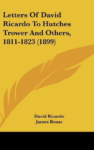 9781437224023: Letters Of David Ricardo To Hutches Trower And Others, 1811-1823 (1899)