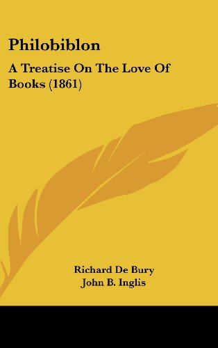 9781437224313: Philobiblon: A Treatise On The Love Of Books (1861)