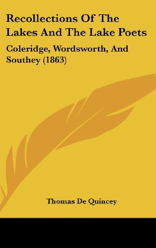 9781437224368: Recollections Of The Lakes And The Lake Poets: Coleridge, Wordsworth, And Southey (1863)