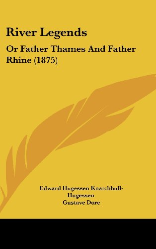 9781437225136: River Legends: Or Father Thames And Father Rhine (1875)