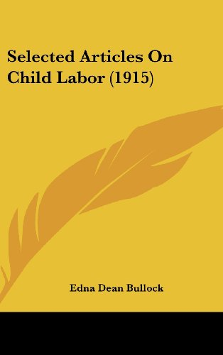9781437225167: Selected Articles On Child Labor (1915)