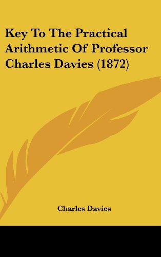 9781437225372: Key To The Practical Arithmetic Of Professor Charles Davies (1872)