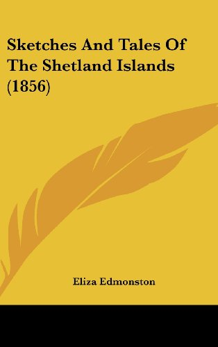 9781437225976: Sketches And Tales Of The Shetland Islands (1856)