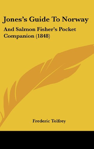 9781437226737: Jones's Guide To Norway: And Salmon Fisher's Pocket Companion (1848)