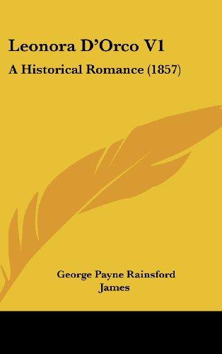 9781437228151: Leonora D'Orco V1: A Historical Romance (1857)