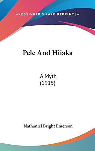 9781437228984: Pele And Hiiaka: A Myth (1915)