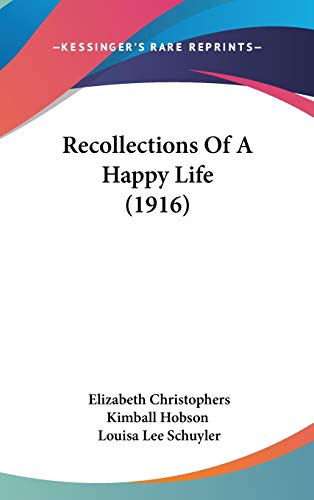 9781437231298: Recollections Of A Happy Life (1916)