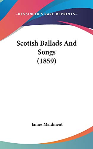 9781437231380: Scotish Ballads And Songs (1859)