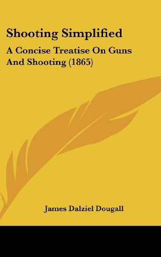 9781437231410: Shooting Simplified: A Concise Treatise On Guns And Shooting (1865)