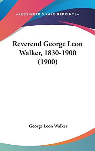 9781437233551: Reverend George Leon Walker, 1830-1900 (1900)