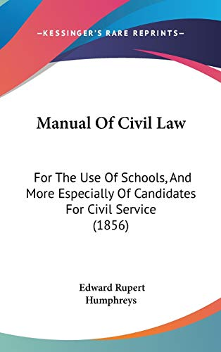 9781437242454: Manual Of Civil Law: For The Use Of Schools, And More Especially Of Candidates For Civil Service (1856)
