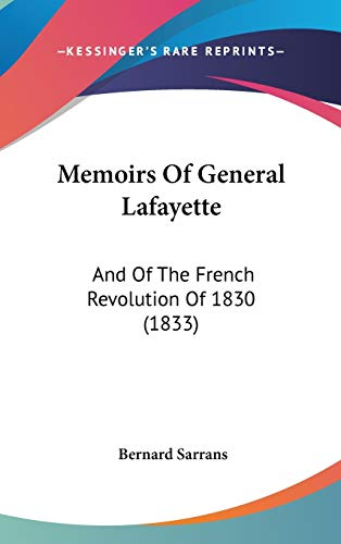 9781437243369: Memoirs Of General Lafayette: And Of The French Revolution Of 1830 (1833)