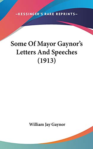 9781437244731: Some of Mayor Gaynor's Letters and Speeches