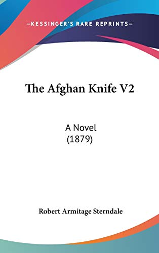 9781437246148: The Afghan Knife V2: A Novel (1879)