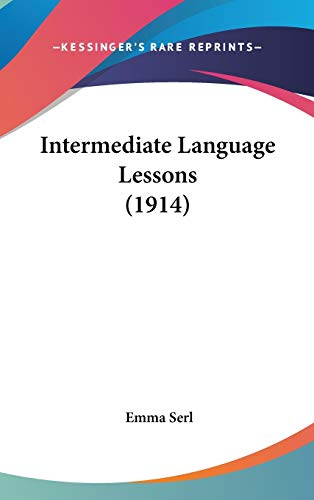9781437249620: Intermediate Language Lessons (1914)