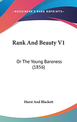 9781437250817: Rank And Beauty V1: Or The Young Baroness (1856)