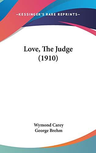 9781437251210: Love, The Judge (1910)