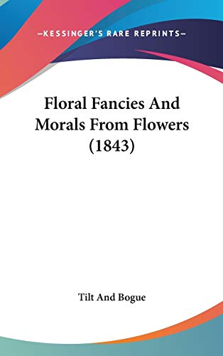 9781437253863: Floral Fancies And Morals From Flowers (1843)