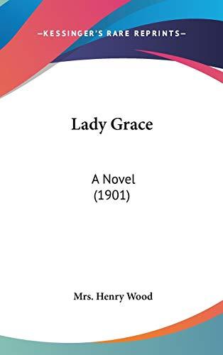 9781437253900: Lady Grace: A Novel (1901)