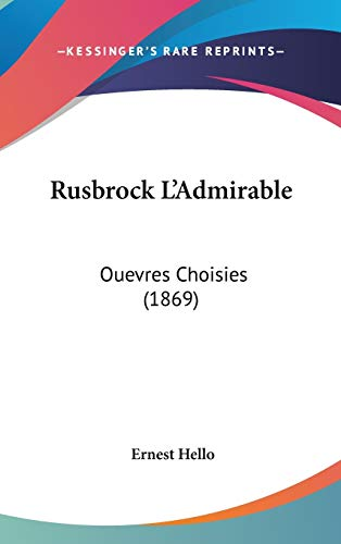 9781437255096: Rusbrock L'Admirable: Ouevres Choisies (1869) (French Edition)