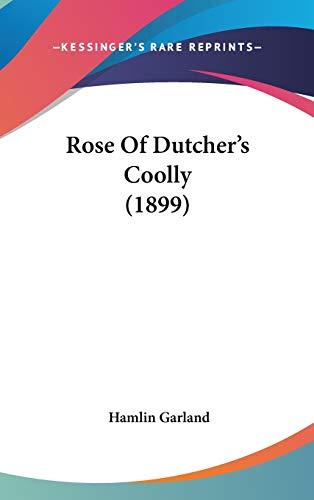 Rose Of Dutcher's Coolly (1899): Garland, Hamlin