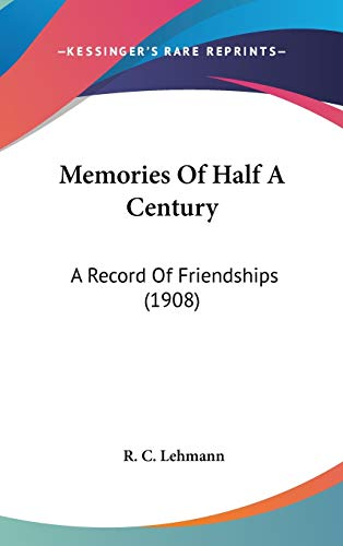 9781437258516: Memories Of Half A Century: A Record Of Friendships (1908)