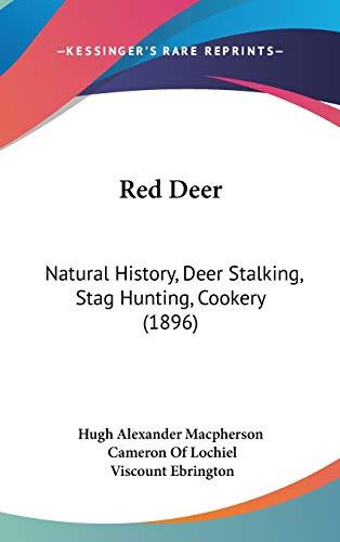9781437259568: Red Deer: Natural History, Deer Stalking, Stag Hunting, Cookery (1896)