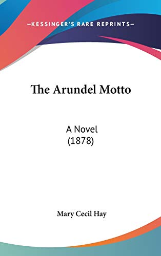 9781437259971: The Arundel Motto: A Novel (1878)