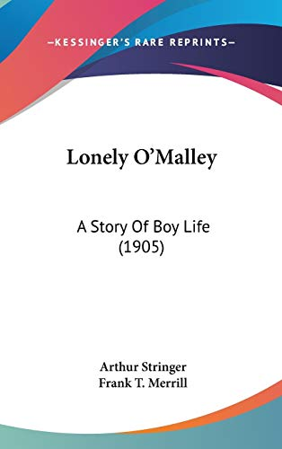 9781437262889: Lonely O'Malley: A Story Of Boy Life (1905)