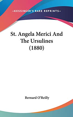 St. Angela Merici And The Ursulines (1880) (1437264611) by Bernard O'Reilly
