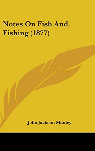 9781437266740: Notes On Fish And Fishing (1877)
