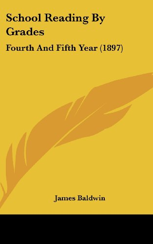 9781437266900: School Reading By Grades: Fourth And Fifth Year (1897)