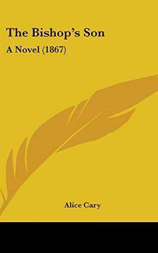 9781437267259: The Bishop's Son: A Novel (1867)