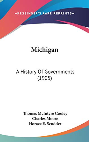 9781437267914: Michigan: A History Of Governments (1905)