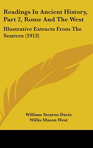 9781437268331: Readings In Ancient History, Part 2, Rome And The West: Illustrative Extracts From The Sources (1913)