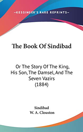 9781437271881: The Book Of Sindibad: Or The Story Of The King, His Son, The Damsel, And The Seven Vazirs (1884)