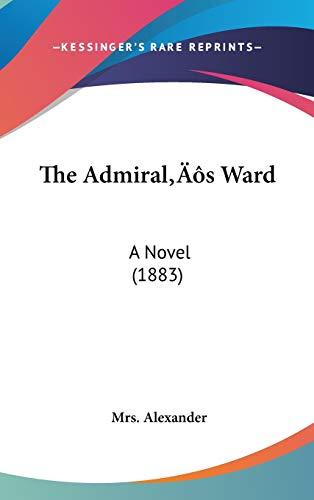 9781437274417: The Admiral's Ward: A Novel (1883)