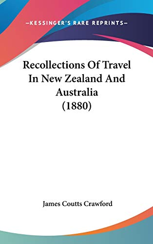 9781437274769: Recollections Of Travel In New Zealand And Australia (1880)