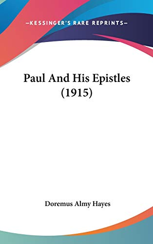 9781437275957: Paul And His Epistles (1915)