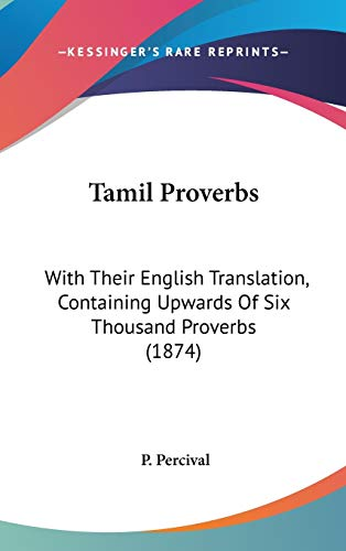 9781437279627: Tamil Proverbs: With Their English Translation, Containing Upwards Of Six Thousand Proverbs (1874)