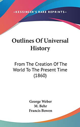 9781437280340: Outlines Of Universal History: From The Creation Of The World To The Present Time (1860)