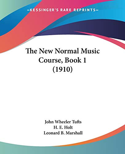 9781437283396: The New Normal Music Course, Book 1 (1910)