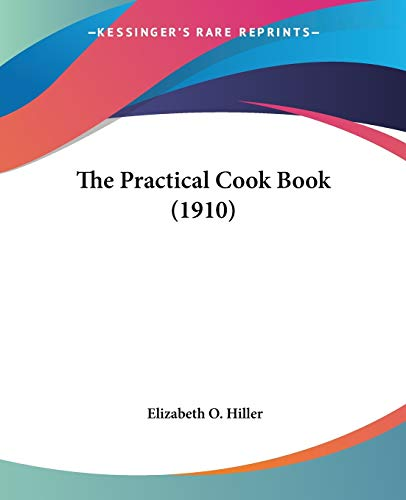 9781437285857: The Practical Cook Book (1910)